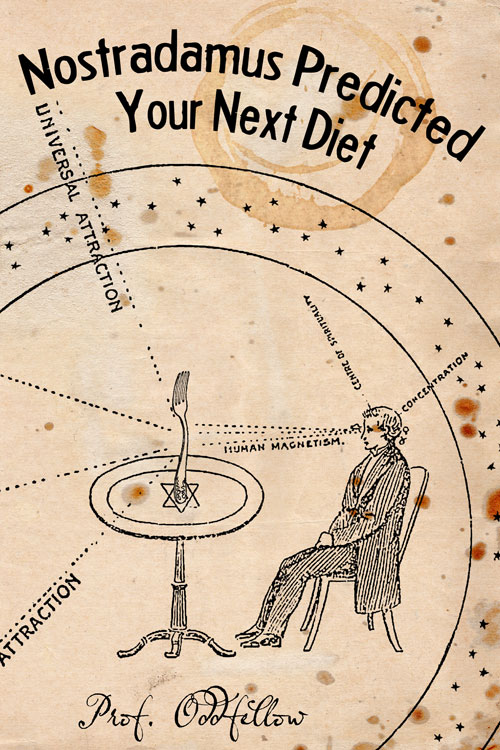 Nostradamus Predicted Your Next Diet