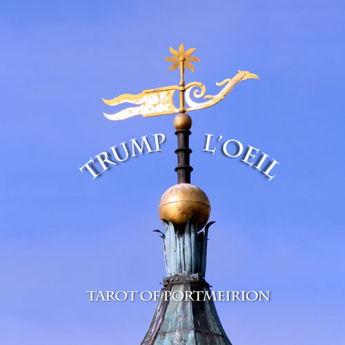 Trump L'Oeil: Tarot of Portmeirion