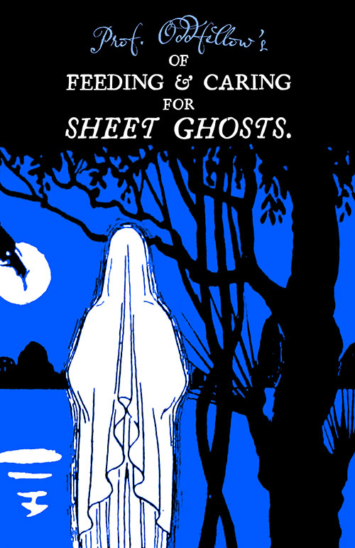 Of Feeding & Caring For Sheet Ghosts
