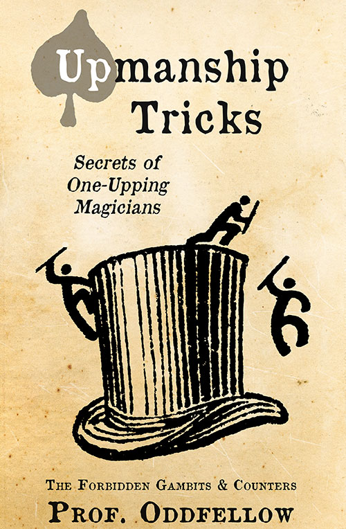 Upmanship Tricks: Secrets of One-Upping Magicians